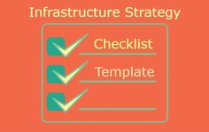 Infrastructure Strategy Checklist Template is Available Now