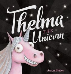Buy Thelma the Unicorn with Unicorn Horn by Aaron Blabey at Mighty Ape NZ. Description: Oh, Thelma looked amazing. She was a unicorn! 'I'm special now,' she cried out loud. And so, a star was born… Thelma is an ordinary pony . Gin, Unicorn Books, Anaya, Little Bit, This Is A Book, A Star Is Born, Book Week, Learn To Love, Read Aloud