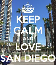 KEEP CALM AND LOVE SAN DIEGO