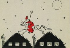 """danskjavlarna: """"Sinterklaas gallops over the roofs of Dutch homes (date uncertain). Holland, Retro Christmas, Xmas, Winter Wonder, Tis The Season, Holidays And Events, Vintage Images, Holiday Cards, Art For Kids"""