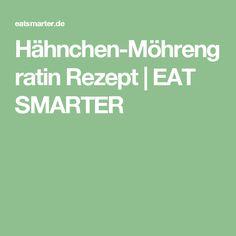Hähnchen-Möhrengratin Rezept   EAT SMARTER