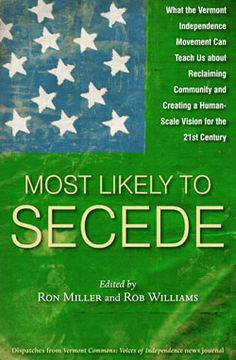 Is the #Vermont #Secessionist Movement Still Relevant? A New Book Argues: Yes! | Seven Days