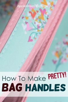 Diy Purse Handles - Better And Prettier! - AppleGreen Cottage - - See how to make diy purse handles. Prettier, sturdier, and so easy you'll never want to sew your bag straps any other way! See how to make bag handles – easy and beautiful! Small Sewing Projects, Sewing Projects For Beginners, Sewing Tutorials, Sewing Ideas, Bag Tutorials, Sewing Tips, Free Sewing, Sewing Hacks, Diy Purse Handles