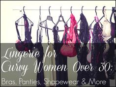 Wardrobe Oxygen: The best lingerie for curvy women and women over 30. Favorite bras, panties, shapewear, and more. - intimates brand bras, intimates canada, classy lingerie sets *ad