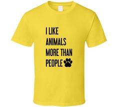 I Like Animals More Than People Tee Animal Love T Shirt