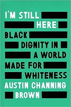 Free eBook I'm Still Here: Black Dignity in a World Made for Whiteness Author Austin Channing Brown Free Reading, Reading Lists, Book Lists, Reading Record, Reading Time, New Books, Books To Read, Sunshine Books, Crime