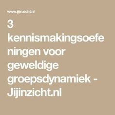 3 kennismakingsoefeningen voor geweldige groepsdynamiek - Jijinzicht.nl