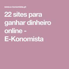 22 sites para ganhar dinheiro online - E-Konomista