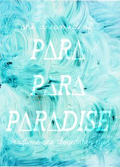"""Paradise"" - Coldplay. <3"
