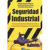 Seguridad industrial : puesta en servicio, mantenimiento e inspección de equipos e instalaciones / Antonio Enríquez Palomino, José Manuel Sánchez Rivero, Victoriano Martín Blanco Madrid : Fundación Confemetal, D.L. 2015