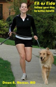 Fit As Fido: Follow Your Dog to Better Health by Dawn Marcus. $9.99. 144 pages