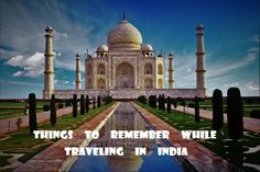 5 most important things to remember while traveling in India
