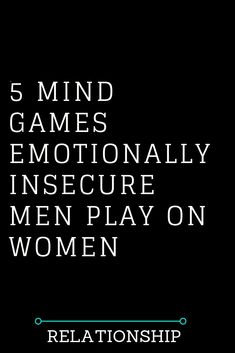 Relationship Insecurity, Controlling Relationships, Boyfriend Quotes Relationships, Relationship Facts, Mind Games Quotes, Play Quotes, Life Quotes, Insecure Men Quotes, Insecure Boyfriend