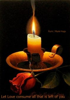 Go deeper past thoughts into silence, past silence into stillness, past stillness into the Heart. Let Love consume all that is left of you. Rumi / Rumi Hugs page Candle Art, Candle Magic, Candle Lanterns, Candle In The Wind, Let Your Light Shine, Oeuvre D'art, Candlesticks, Still Life, Glow