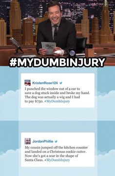 The Tonight Show Starring Jimmy Fallon Page Liked · 2 hrs ·     Jimmy reads some of your funniest #MyDumbInjury tweets. Have your own story? Leave it below!  Watch more: https://www.youtube.com/watch?v=bu1etB8x0sQ