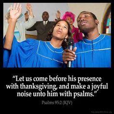 Psalms 95:2 (KJV)