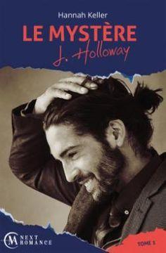 Le Mystère J. Holloway, tome 1 - Hannah Keller