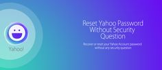 Reset Yahoo mail password without security question