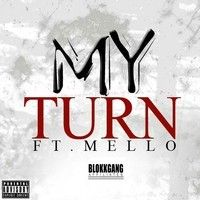 MY TURN FT.MELLO#(M1 MIXTAPE) COMING REAL SOON! by Mello Blokkgang on SoundCloud