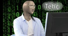 """Tehc is a meme man character a la Stonks and Shef which is similarly used for tasks for which one might feel disproportionately proud of doing, though """"Tehc"""" is paired with technology rather than stocks or cooking. Stupid Memes, Dankest Memes, Funny Memes, Dank Memes Tumblr, Filipino Memes, Indian Meme, Meme Template, Templates, Man Character"""
