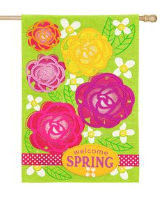Look at this #zulilyfind! 'Welcome Spring' Flowers Outdoor Flag #zulilyfinds