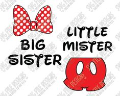 Mickey and Minnie Mouse Big Sister Little Mister SVG Cut File Set for Disney Siblings / New Baby Shirts with Cricut, Silhouette, and Brother ScanNCut Little Brother Quotes, Brother Birthday Quotes, Little Brothers, Little Sisters, Big Sister Gifts, Brother Sister, Mickey And Minnie Kissing, Daughter Poems, Minnie Mouse Shirts
