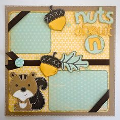 "Lauren's Creative...: ""Nuts About U"" Scrapbook Layout"