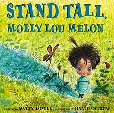 Stand Tall, Molly Lou Melon by Patty Lovell http://www.amazon.com/dp/B00GAHEYKY/ref=cm_sw_r_pi_dp_oNFyvb07E6N90