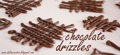 Chocolate Drizzles
