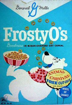 Frosty O's... One of my fave cereals as a kid.... enough sugar to melt your enamel!