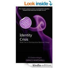 Identity Crisis (An Executive Decision Trilogy Book 2) - Kindle edition by Grace Marshall. Literature & Fiction Kindle eBooks @ Amazon.com.