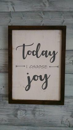 Today I Choose Joy Wooden Sign with Frame