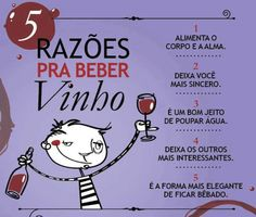 Razoes para beber Vinho ! <3