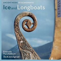 Can one recreate the music of the Viking age? A newly released CD called Ice and Longboats: Ancient Music of Scandinavia hopes to do so, and has already earned praise from reviewers and risen into the top 20 of the Official Specialist Classical Chart.