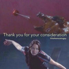 Hunger Games Quote / Katniss (I loved this part in the movie) (The overly dramatic bow was AWESOME)
