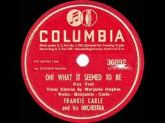 1946 HITS ARCHIVE: Oh What It Seemed To Be - Frankie Carle (a #1 record)...