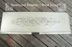 Stenciled Dresser ~ Wood Icing-Tutorial on how to make a dresser look wood carved.