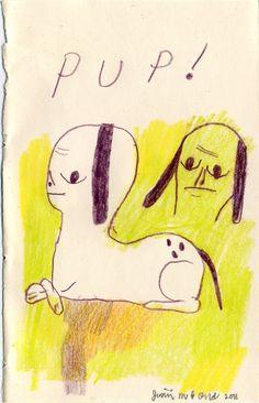 Pup (original drawing, 2011). via Etsy.