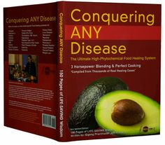 """""""Conquering ANY Disease""""  (Food Healing Protocols), $65  *High-Phytochemical Diet is the Solution to Most Disease  *Specific Foods - Reverse - Specific Diseases  *Protocols to reverse Asthma, Arthritis, Cancer, Diabetes,  Heart Disease, Kidney Stones, Osteoporosis, Menopause,  Constipation, IBS, Ulcers, Depression, Endocrine issues"""