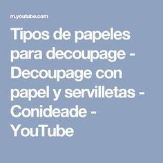 Tipos de papeles para decoupage - Decoupage con papel y servilletas - Conideade - YouTube