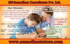 There many important things you should consider before going to hire the home tutors. It is highly vital for you to select the right skilful person for your child who can teach and guide your child very well.  Read Blog:  http://nnsamadhan.blogspot.in/2015/08/perfect-guide-about-home-tutor.html