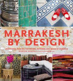 Amazon.com: Marrakesh by Design (9781579654016): Maryam Montague: Books