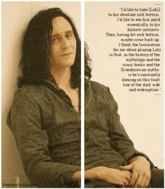 Tom Hiddleston on Loki. <-- Ok, getting closer to rock bottom...can we get his head above water soon?