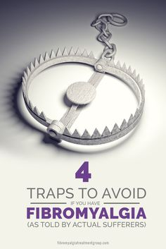 Make sure to avoid these 4 Traps If You Have Fibromyalgia! Tips from actual sufferers on how to avoid the mental and emotional traps that can enter your life when you have a chronic illness.