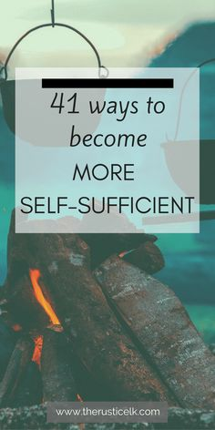 41 Ways to Become More Self-Sufficient - Even if you don't have a homestead, or any land at all. You can become more self-sufficient, today! Try any of these 41 skills to increase your independence and learn to live off the land! #self-sufficiency #homesteading #preparedness