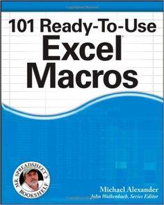 Amazon.com: 101 Ready-To-Use Excel Macros (9781118281215): Michael Alexander, John Walkenbach: Books