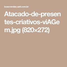 Atacado-de-presentes-criativos-viAGem.jpg (820×272)