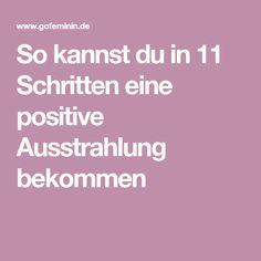 So kannst du in 11 Schritten eine positive Ausstrahlung bekommen
