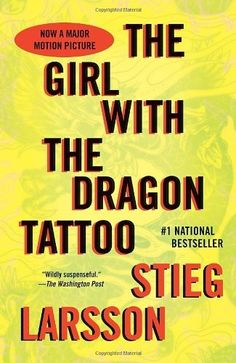 The Girl With The Dragon Tattoo by Stieg Larsson  Great Book!