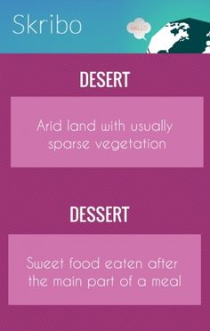Desert dessert arid land with usually sparse vegetation sweet food eaten after the main part of a meal